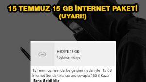 15 Temmuz 15 GB internet Paketi (UYARI!)
