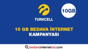 Turkcell 10 GB Bedava internet Kampanyası